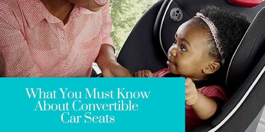 What You Must Know About Convertible Car Seats