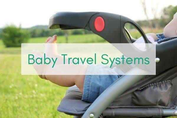 Baby Travel System Reviews